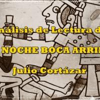 Análisis de Lectura: La noche boca arriba - Julio Cortázar